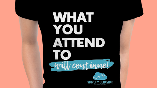 """What You Attend To"" T Shirt"