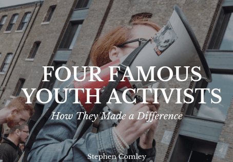 FOUR FAMOUS YOUTH ACTIVISTS