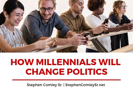 HOW MILLENNIALS WILL CHANGE POLITICS