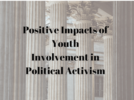 POSITIVE IMPACTS OF YOUTH INVOLVEMENT IN POLITICAL ACTIVISM