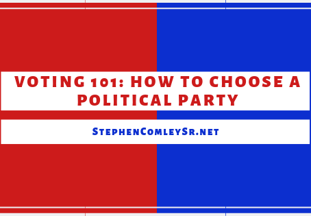 VOTING 101: HOW TO CHOOSE A POLITICAL PARTY