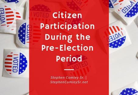 CITIZEN PARTICIPATION DURING THE PRE-ELECTION PERIOD