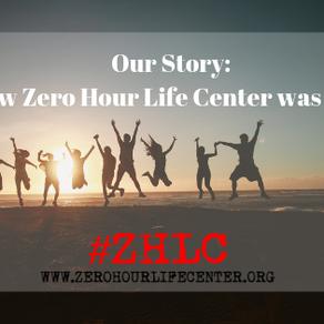Our Story: How Zero Hour Life Center was born