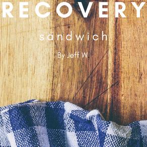 Recovery Sandwich