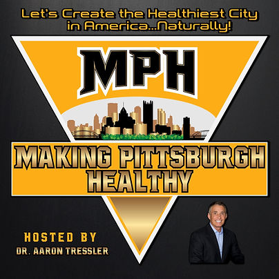 Making Pittsburgh Healthy Podcast, Hosted By Dr. Aaron Tressler