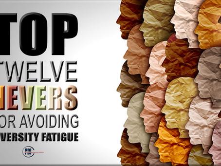 Top Twelve Nevers For Avoiding Diversity Fatigue