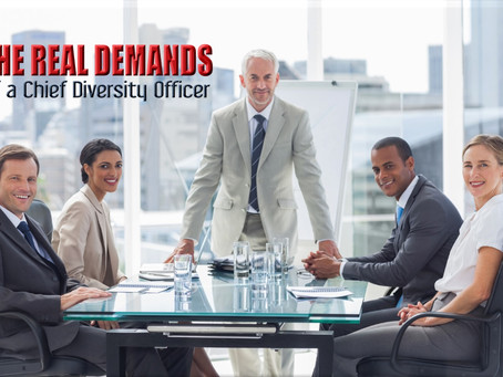 The Real Demands for Chief Diversity Officers