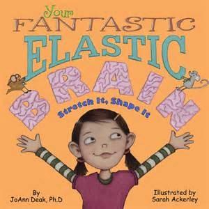 Your Fantastic Elastic Brain