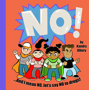 NO and I Mean No! Let's Say No To Drugs! - Read Aloud