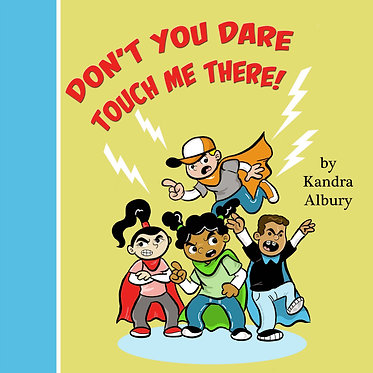Don't You Dare Touch Me There - Read Aloud