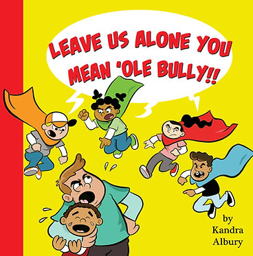 Leave Us Alone You Mean 'Ole Bully! - Read Aloud