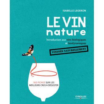 Le Vin Nature - Introduction aux vins biologiques et biodynamiques