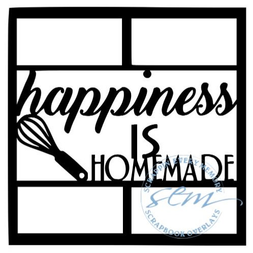 Happiness Is Homemade Scrapbook Overlay