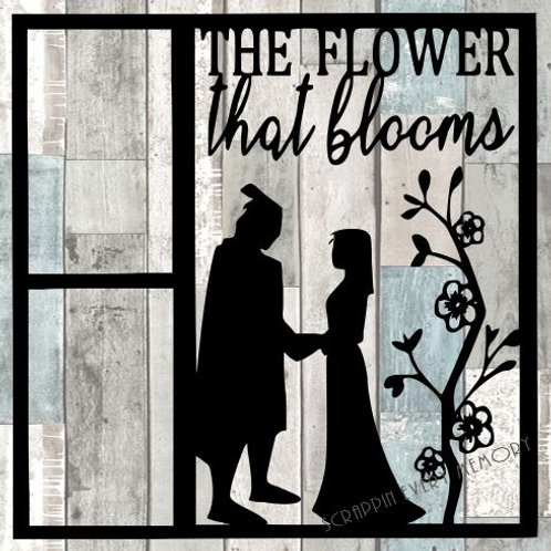The Flower That Blooms Scrapbook Overlay