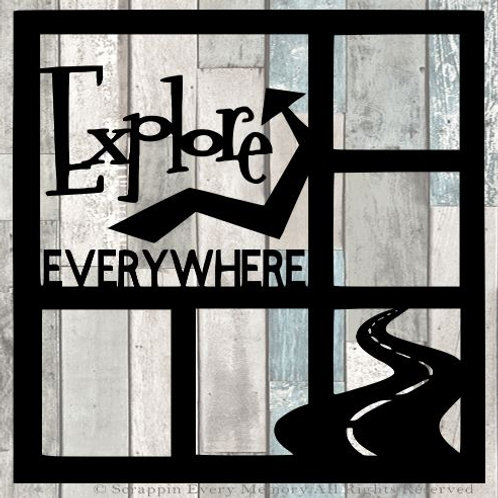 Explore Everywhere Scrapbook Overlay