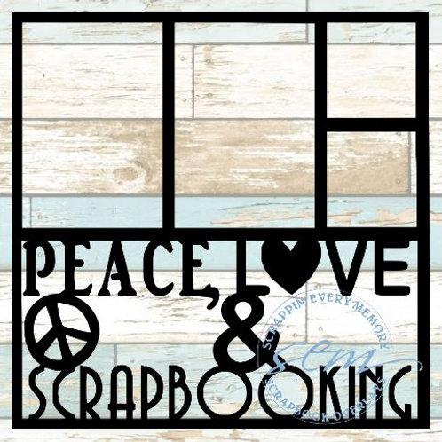 Peace Love & Scrapbooking Scrapbook Overlay