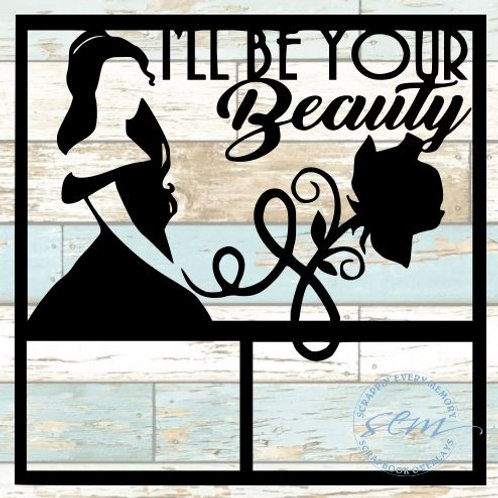 I'll Be Your Beauty Scrapbook Overlay