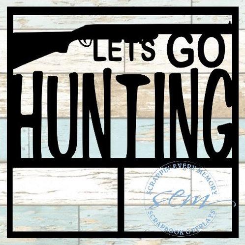 Let's Go Hunting Scrapbook Overlay