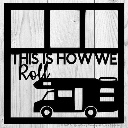 This Is How We Roll Scrapbook Overlay