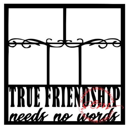 True Friendship Needs No Words Scrapbook Overlay
