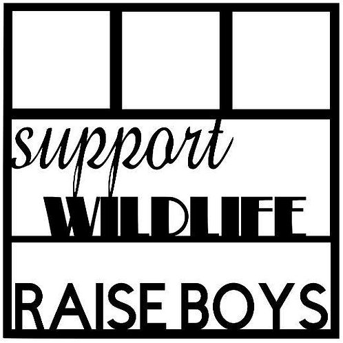 Support Wildlife Raise Boys Scrapbook Overlay