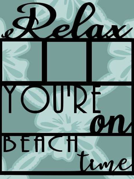 Relax You're On Beach Time Scrapbook Overlay