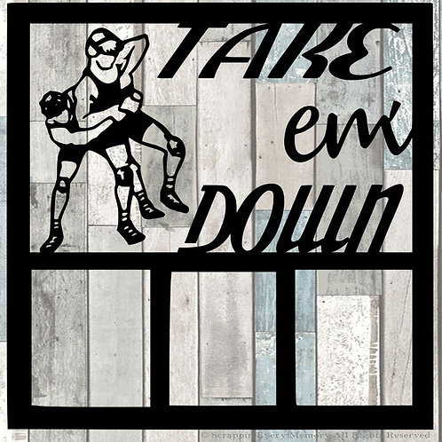 Take Em Down Scrapbook Overlay