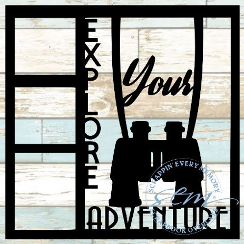 Explore Your Adventure Scrapbook Overlay