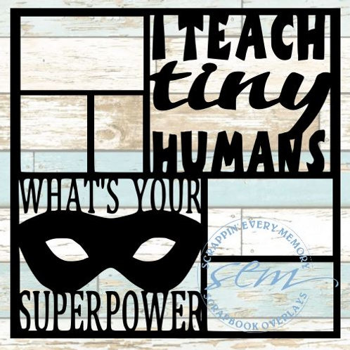 I Teach Tiny Humans Scrapbook Overlay