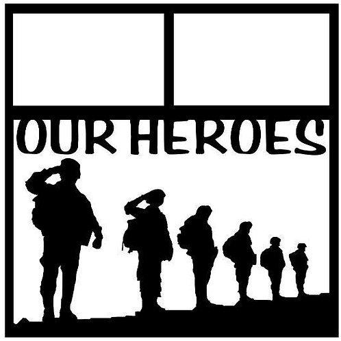 Our Heroes Scrapbook Overlay