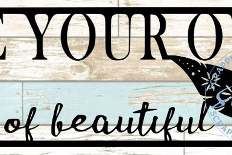 Be Your Own Kind Of Beautiful Scrapbook Title