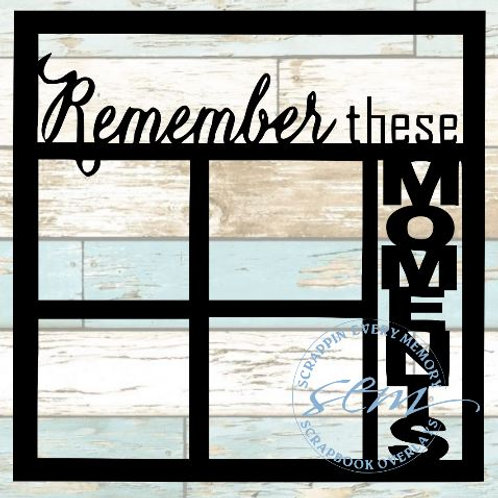 Remember These Moments Scrapbook Overlay