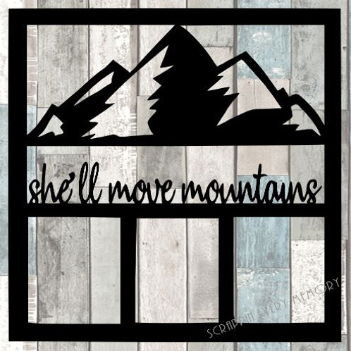 She'll Move Mountains Scrapbook Overlay