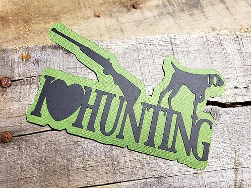 I Love Hunting Paper Piecing Die Cut