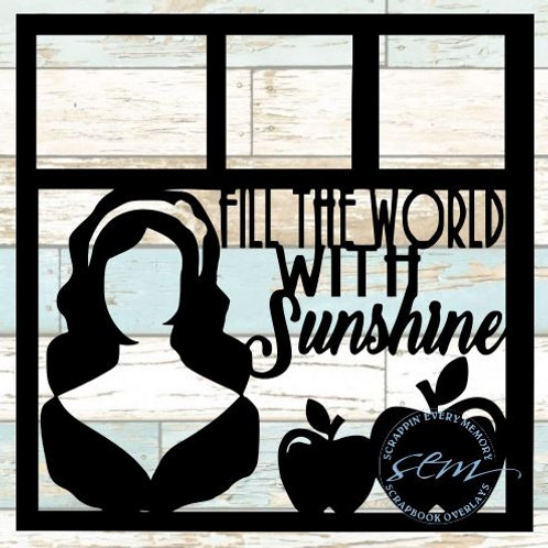 Fill The World With Sunshine Scrapbook Overlay