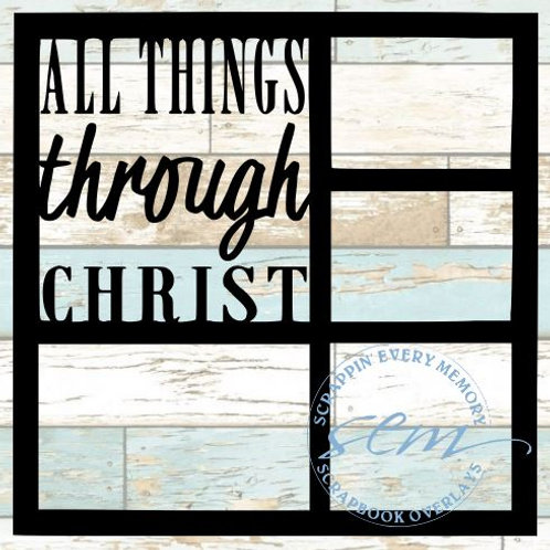 All Things Through Christ Scrapbook Overlay