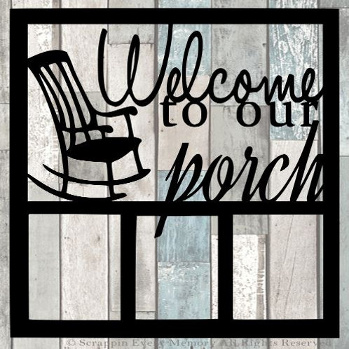 Welcome To Our Porch Scrapbook Overlay