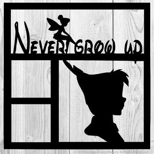Never Grow Up Scrapbook Overlay