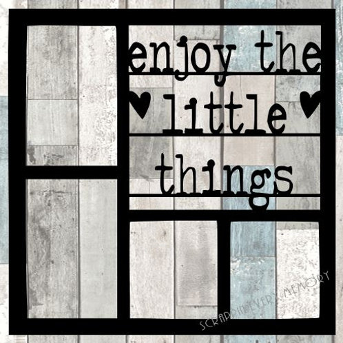 Enjoy The Little Things Scrapbook Overlay