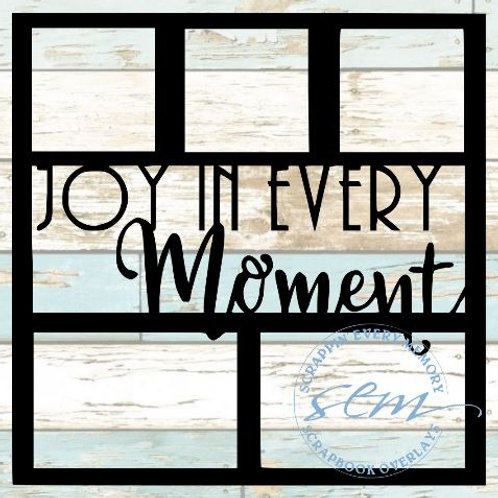 Joy In Every Moment Scrapbook Overlay