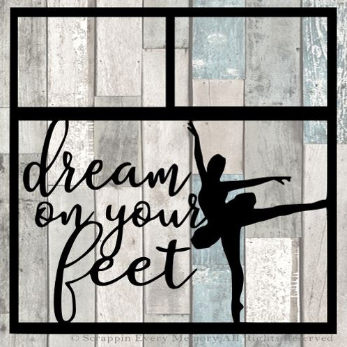 Dream On Your Feet Scrapbook Overlay