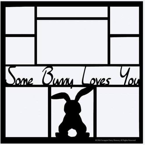 Some Bunny Loves You Scrapbook Overlay