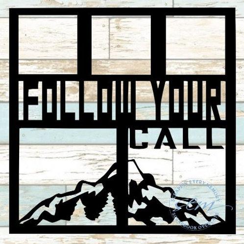 Follow Your Call Scrapbook Overlay