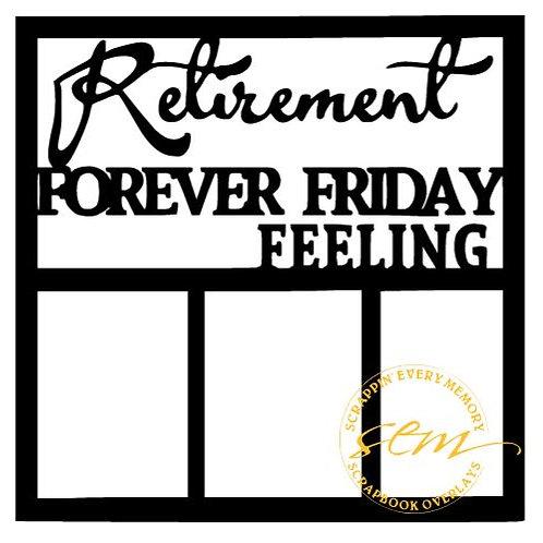 Retirement Forever Friday Feeling Scrapbook Overlay