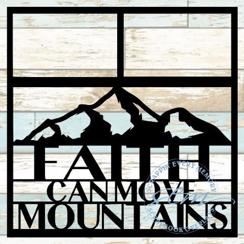 Faith Can Move Mountains Scrapbook Overlay