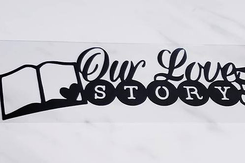 Our Love Story Scrapbook Deluxe Die Cut
