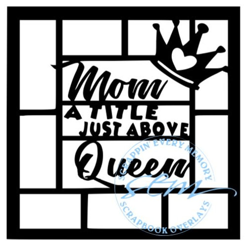 Mom A Title Just Above Queen Scrapbook Overlay