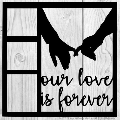 Our Love Is Forever Scrapbook Overlay