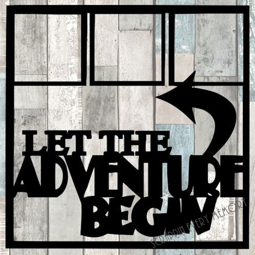 Let The Adventure Begin Scrapbook Overlay