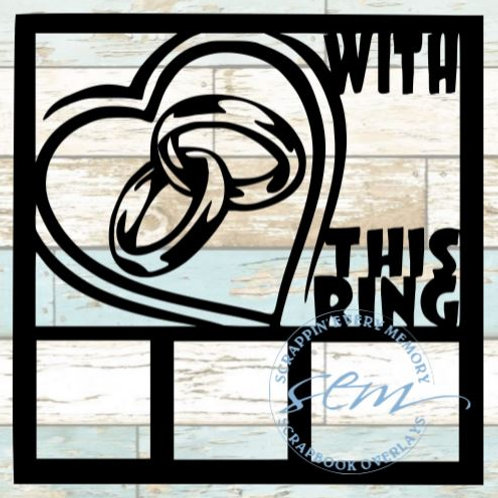 With This Ring Scrapbook Overlay